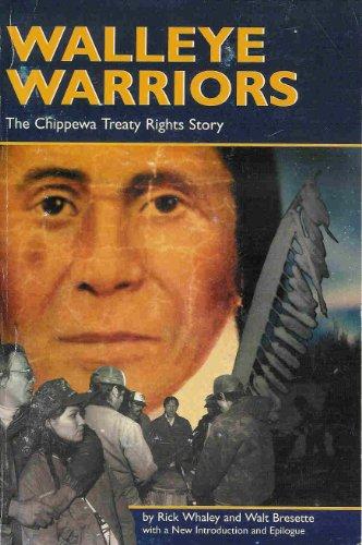 Walleye Warriors : The Chippewa Treaty Rights Story