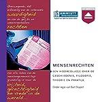 Mensenrechten: Een hoorcollege over de geschiedenis, filosofie, theorie en praktijk | Bart Stapert