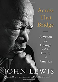 Walking with the wind a memoir of the movement john lewis michael across that bridge a vision for change and the future of america stopboris Image collections