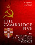 img - for The Cambridge Five: The History and Legacy of the Notorious Soviet Spy Ring in Britain during World War II and the Cold War book / textbook / text book