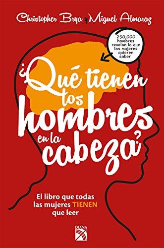 ¿Qué tienen los hombres en la cabeza?: El libro que todas la mujeres
