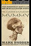 Macallister Fogg 1: The Master Mummer's Mummy (The Adventures of Macallister Fogg)