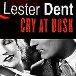 Cry at Dusk | Lester Dent