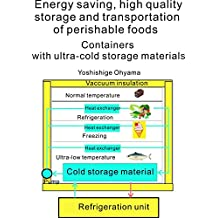 Energy saving, high quality storage and transportation of perishable foods: Containers with ultra-cold storage material