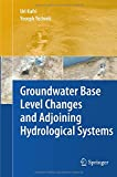 Groundwater Base Level Changes and Adjoining Hydrological Systems, Kafri, Uri and Yechieli, Yoseph, 3642442161