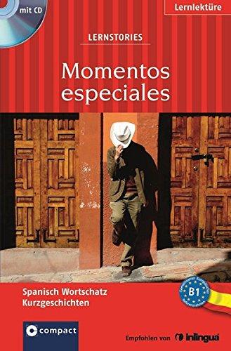 Momentos especiales (Lernstories / Kurzgeschichten): Spanisch Lernkrimi B1 - mit Hörbuch (Compact Lernstories)
