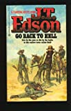 Go Back to Hell, J. T. Edson, 0425091015