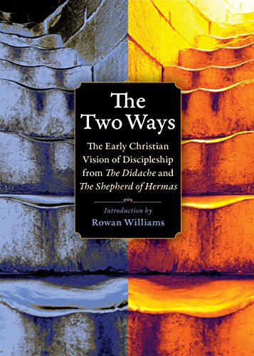 Price comparison product image The Two Ways: The Early Christian Vision of Discipleship from the Didache and the Shepherd of Hermas (Plough Spiritual Guides: Backpack Classics)