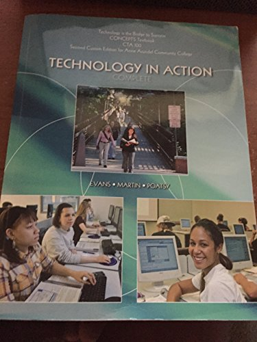 Technology in Action Complete Second Custom Edition for Anne Arundel Community College