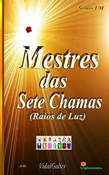 Mestres das Sete Chamas: Raios de Luz por [Galter, Vidal]