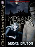Megan's Legacy (The Larkin Legacy Book 8)