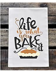 Kitchen Dish Towel   Flour Sack Towel   Life Is What You Bake It    Thanksgiving