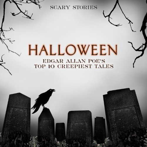 Halloween: Edgar Allan Poe's Top 10 Creepiest Tales (Scary Stories) ()