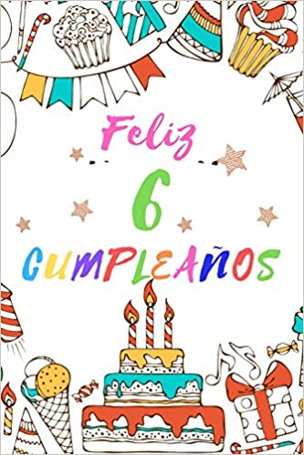 Amazon.com: Feliz 6 Cumpleaños: Diario para Apuntar y ...