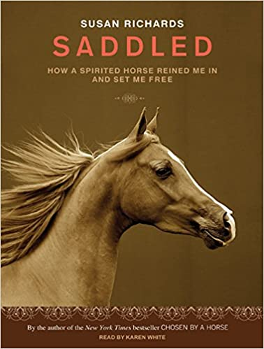 Book Saddled: How a Spirited Horse Reined Me in and Set Me Free