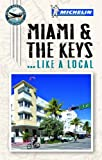 Like A Local Miami and the Keys, Michelin Travel and Lifestyle Staff, 1907099808