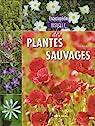 Encyclopédie visuelle des plantes sauvages par Losange