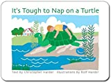 It's Tough to Nap on a Turtle, Christopher Harder, 0972661492