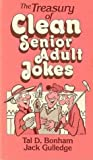 The Treasury of Clean Senior Adult Jokes, Tal D. Bonham and Jack Gulledge, 0805457364