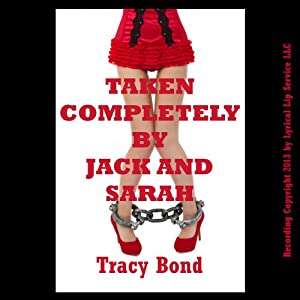 Taken Completely by Sarah and Jack Audiobook