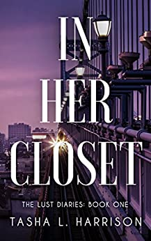 In Her Closet (The Lust Diaries Book 1) by [L. Harrison, Tasha]