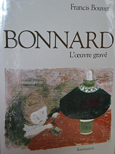 Bonnard, l'Oeuvre Grave