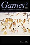 Games of the North American Indian, Volume 2, Stewart Culin, 0803263562