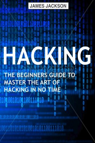 Hacking: The Beginners Guide to Master The Art of Hacking In No Time - Become a PDF