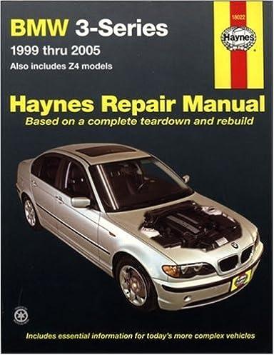 bmw 3 series 1999 thru 2005 e46 chassis and z4 models 03 05 rh amazon co uk bmw e46 316i service manual pdf bmw e46 316i service manual pdf