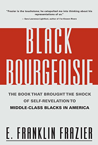 Black Bourgeoisie: The Book That Brought the Shock of Self-Revelation to Middle-Class Blacks in America]()
