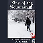 King of the Mountain: A Conan Flagg Mystery | M. K. Wren