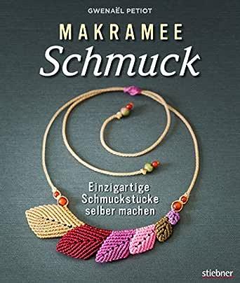 Makramee Schmuck Knupftechniken Fur Trendteile Einzigartige