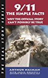 9/11: The Simple Facts: The Simple Facts (Real Story (Soft Skull Press))