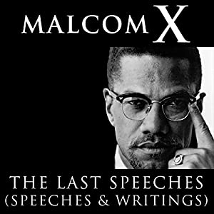 Malcolm X: The Last Speeches Speech