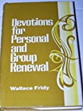 Devotions for Personal and Group Renewal, Wallace Fridy, 0687106478