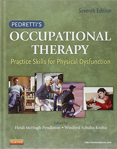 Pedretti's Occupational Therapy: Practice Skills for Physical Dysfunction, 7e (Occupational Therapy Skills for Physical Dysfunction (Pedretti)) by Brand: Mosby