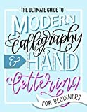 Books : The Ultimate Guide to Modern Calligraphy & Hand Lettering for Beginners: Learn to Letter: A Hand Lettering Workbook with Tips, Techniques, Practice Pages, and Projects