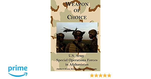 Weapon of Choice: U S  Army Special Operations Forces in