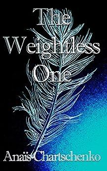 The Weightless One by [Chartschenko, Anaïs]