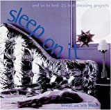 img - for Sleep on it: And So to Bed: 25 Bed-Dressing Projects (Designer details) by Stewart Walton (2002-05-31) book / textbook / text book