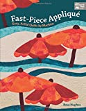 quilting books using panels - Fast-Piece Applique: Easy, Artful Quilts by Machine