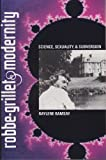 img - for Robbe-Grillet and Modernity : Science, Sexuality, and Subversion (University of Florida Monographs, Humanities Series, Vol. 66) book / textbook / text book