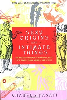 Sexy Origins of Intimate Things