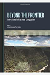 Beyond the Frontier: Innovations in First-year Composition Hardcover