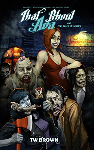 [READ] That Ghoul Ava and The Queen of the Zombies [Z.I.P]