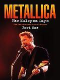 Metallica - The Halcyon Days Part 1
