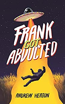 Frank Got Abducted by [Heaton, Andrew]