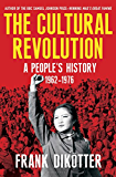 The Cultural Revolution: A People's History, 1962?1976