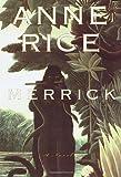 Merrick, Anne Rice, 0679454489
