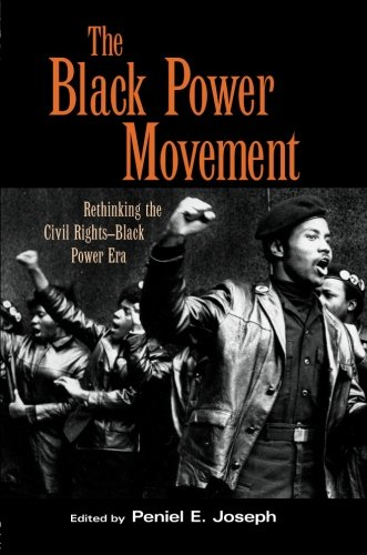 Search : The Black Power Movement: Rethinking the Civil Rights-Black Power Era